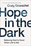 #2: Hope in the Dark: Believing God Is Good When Life Is Not