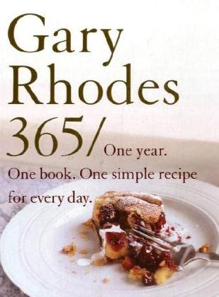 Gary Rhodes 365  One Year. One Book. One Simple Recipe For Every Day