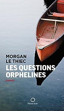 Les questions orphelines par Le Thiec