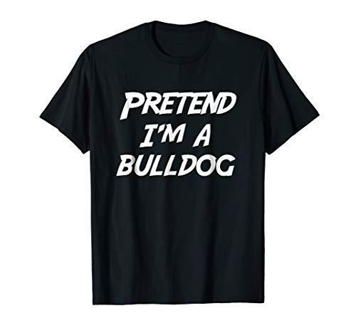 Pretend I'm A Bulldog Halloween Costume T-Shirt ()