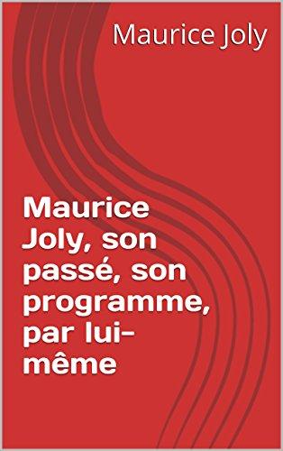 maurice-joly-son-passe-son-programme-par-lui-meme-french-edition