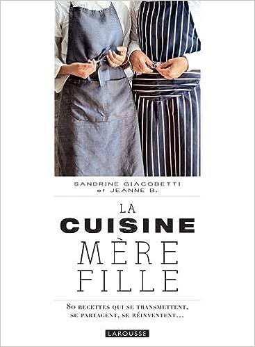 La Cuisine Mere Fille 9782035959775 Amazon Com Books