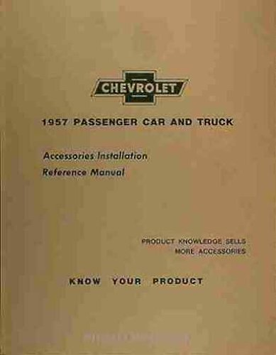 1957 CHEVROLET ACCESSORIES INSTALLATION MANUAL - ALL CARS, PICKUPS & TRUCKS. 150, 210, Bel Air, Corvette, Nomad, wagons, and convertibles. 57 CHEVY ACCESSORY ()