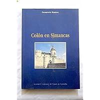 Colón en Simancas (Colección de historia) (Spanish Edition)
