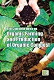 The Complete Book on Organic Farming and Production of Organic Compost