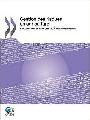 Livres gratuits [(Gestion Des Risques En Agriculture : Evaluation Et Conception Des Politiques)] [By (author) OECD Publishing] published on (April, 2012) pdf, epub ebook