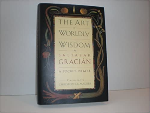 Three Maxims from Baltasar Gracián's The Art of Worldly Wisdom