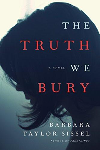 The Truth We Bury: A Novel cover