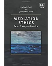 Mediation Ethics: From Theory to Practice