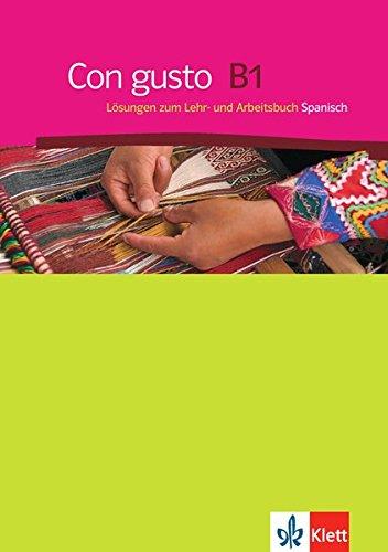 Con gusto B1: Lösungen zum Lehr- und Arbeitsbuch Spanisch