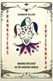 img - for Pranksters: Making Mischief in the Modern World (Hardback) - Common book / textbook / text book