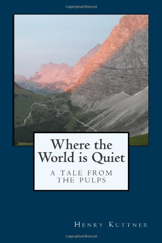 Where the World is Quiet: A Tale From The Pulps