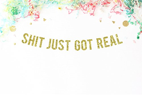 shit-just-got-real-gold-glitter-party-banner-engagement-bar-sign-drink-table-wedding-reception-bache