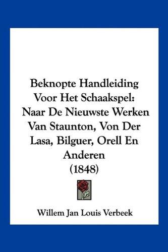 Beknopte Handleiding Voor Het Schaakspel: Naar de Nieuwste ...