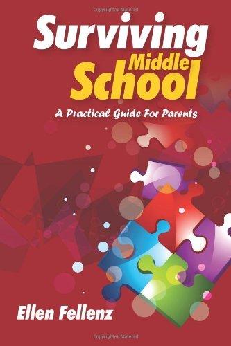 Surviving Middle School: A Practical Guide For Parents [Paperback] [2012] (Author) Ellen Fellenz by CreateSpace Independent Publishing Platform