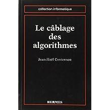 Cablage des Algorithmes (coll. Informatique)