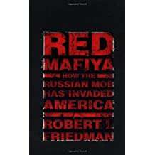 Red Mafiya Mob: The Most Brutal And Brilliant Criminal Organization