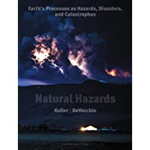 Natural Hazards: Earth's Processes as Hazards, Disasters, and Catastrophes, Books a la Carte Edition