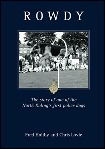 Book Rowdy - The Story Of A Police Dog by Fred Holtby & Chris Lovie (2013-10-28)
