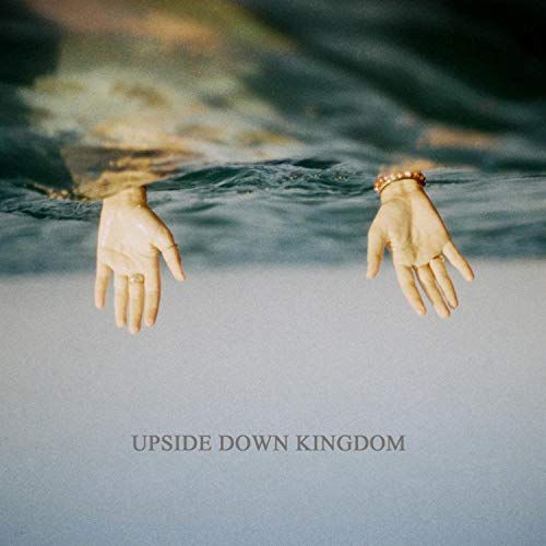 Upside Down Kingdom - Upside Down Kingdom 2018