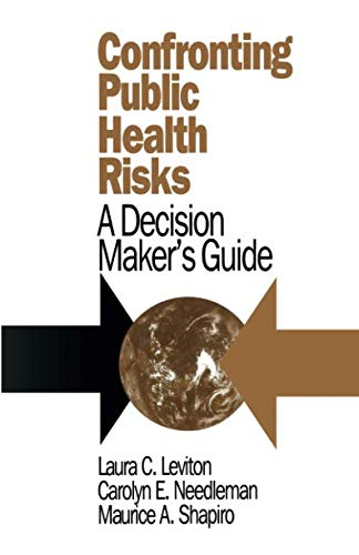 Confronting Public Health Risks: A Decision Maker's Guide (Series in Philosophy; 2)