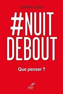 #Nuit Debout : Que penser ? par Brustier