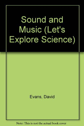 Sound and Music (Let's Explore Science)