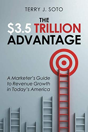 (The $3.5 Trillion Advantage: A Marketer's Guide to Revenue Growth in Today's America)