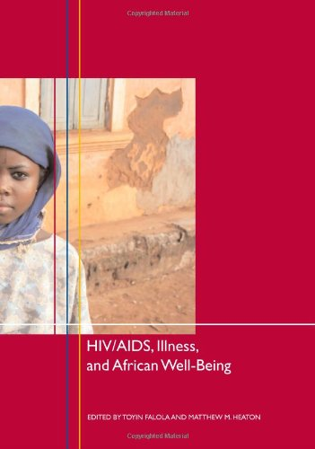 HIV/AIDS, Illness, and African Well-Being (Rochester...