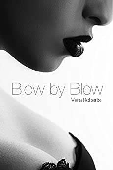 Blow by Blow: Diary of a Call Girl #1 by [Roberts, Vera]