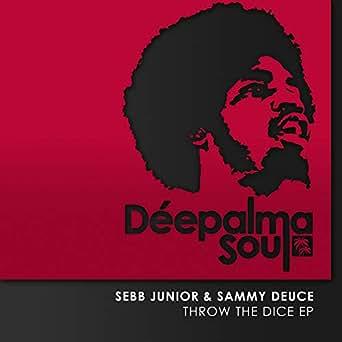 Throw A Dice.Throw The Dice Extended Mix By Sebb Junior Sammy Deuce