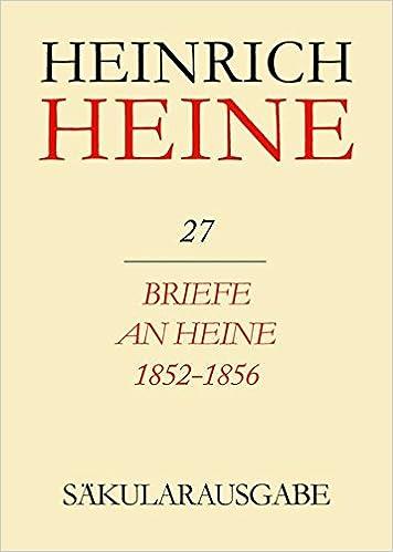 Briefe an Heine 1852-1856 (Saekularausgabe: Werke, Briefwechsel, Lebenszeugnisse)