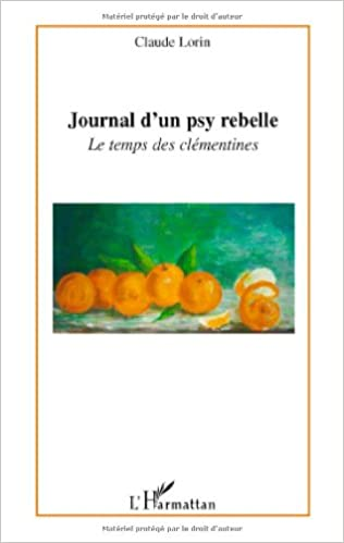 Journal d'un psy rebelle : Le temps des clémentines pdf, epub ebook