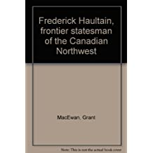 Frederick Haultain, frontier statesman of the Canadian Northwest