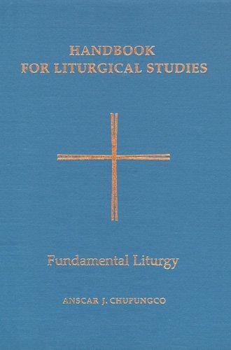 Handbook for Liturgical Studies: Fundamental Liturgy - Volume 2 (Handbook for Liturgical Studies)