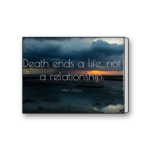 Motto Of Life Relationship Quote Words Death ends a life-not a relationship Decorative Painting Wood Printmaking