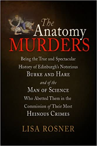 The Anatomy Murders: Being the True and Spectacular History of ...