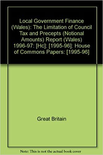 Local Government Finance (Wales): The Limitation of Council Tax and Precepts (Notional Amounts) Report (Wales) 1996-97: [Hc]: [1995-96]: House of Commons Papers: [1995-96]