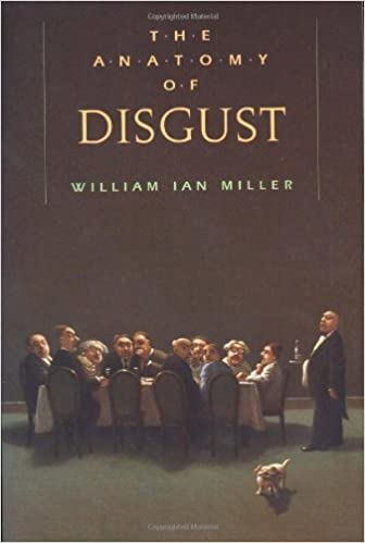 Amazon The Anatomy Of Disgust 9780674031555 William Ian