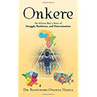 Onkere: An African Boy's Story of Struggle, Resilience, and Determination