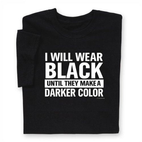 ComputerGear Funny Sayings T Shirt I Will Wear Black Darker Color Tee, XL