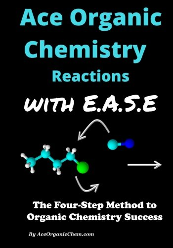 Ace Organic Chemistry Reactions & Mechanisms with E.A.S.E