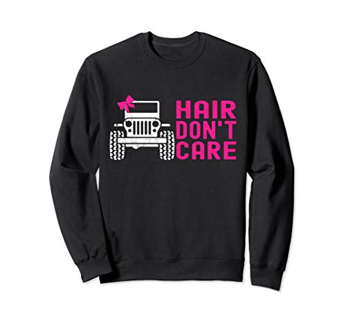 Jeep-Hair Don't Care Funny Jeeps With Ribbon Driving Jeeps Sweatshirt