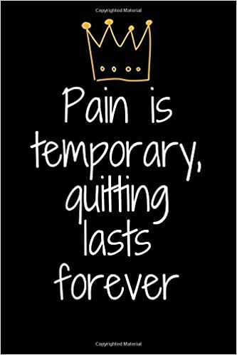 Pain Is Temporary Quitting Lasts Forever Inspirational Quote Cover