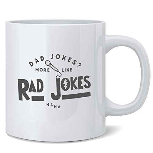 Dad Jokes More Like Rad Jokes Coffee Mug Tea Cup 12 oz