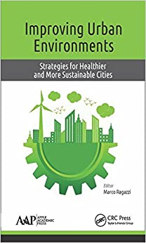 Book Improving Urban Environments: Strategies for Healthier and More Sustainable Cities