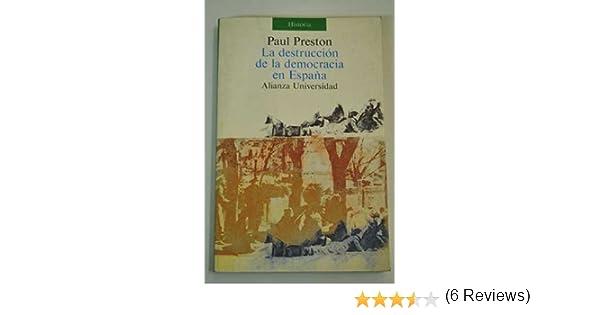 La destruccion de la democracia enespaña: Amazon.es: Preston, Paul ...