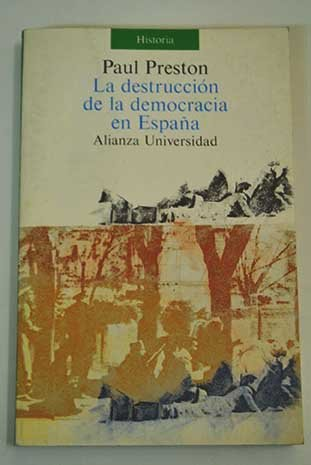 La destruccion de la democracia enespaña: Amazon.es: Preston, Paul: Libros