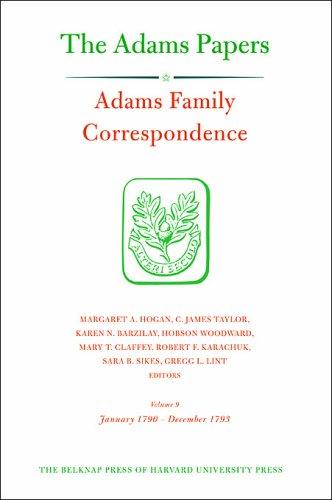Adams Family Correspondence, Volume 9: January 1790 – December 1793 (Adams Papers)