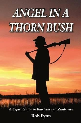 Download Angel in a Thorn Bush: A Safari Guide in Rhodesia and Zimbabwe. Revised Edition ebook